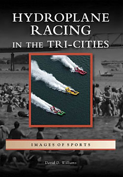 David Williams: Hydroplane Racing in the Tri-Cities