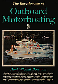 Hank Wieand Bowman: Encyclopedia of Outboard Motorboating